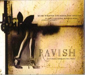 Carla Kihlstedt, Matthias Bossi , And Dan Rathbun – Ravish (And Other Tales For The Stage) F