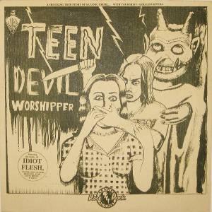 Idiot Flesh - Teen Devil Worshiper 001