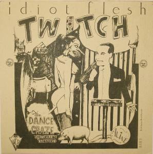 Idiot Flesh - Twitch 002