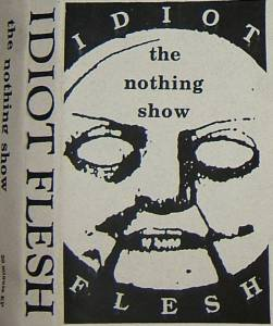 Idiot Flesh - The Nothing Show EP
