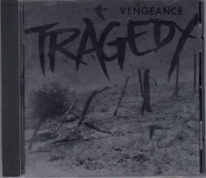Vengeance - Tragedy