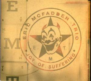 Eric McFadden Trio - Joy of Suffering