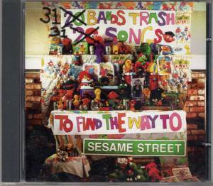 31 Bands Trash Songs to Find the Way to Sesame Street (compilation)