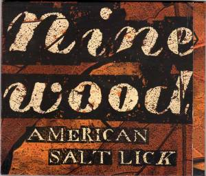 Ninewood - American Salt Lick